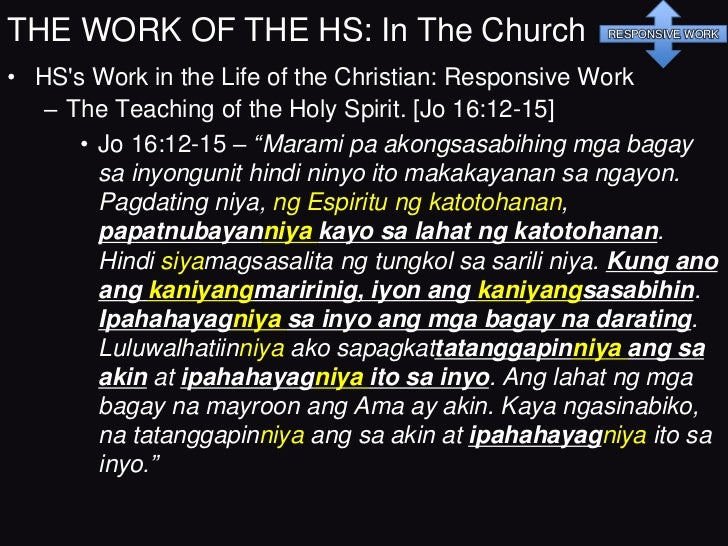 THE WORK OF THE HS: In The Church                        RESPONSIVE WORK• HSs Work in the Life of the Christian: Responsiv...