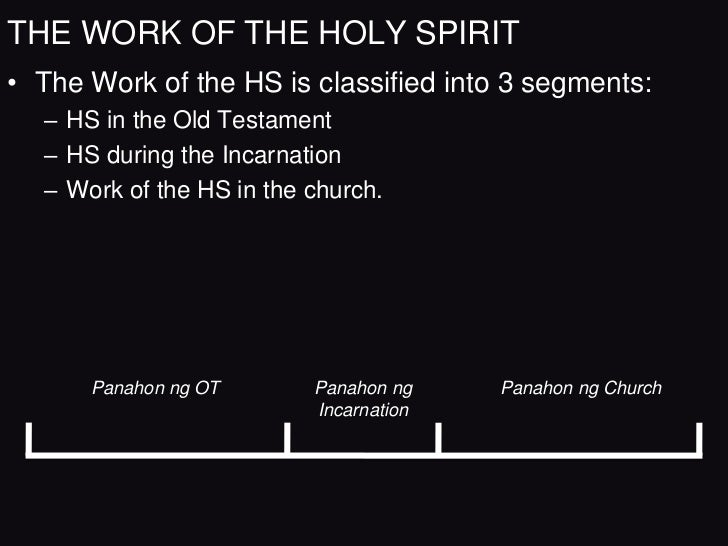 THE WORK OF THE HS: OT• HSs Work in Creation. The Spirit was just as active in  creation as the Father&the Son.  – Ge 1:2 ...