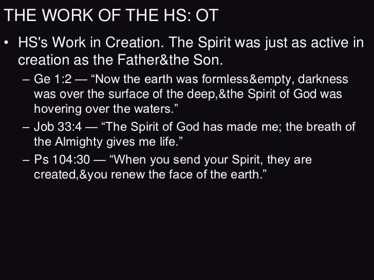 THE WORK OF THE HS: OT• HSs Work in Revelation & Inspiration.  – From the New Testament     • 2Pe 1:20-21 — ―… men spoke f...