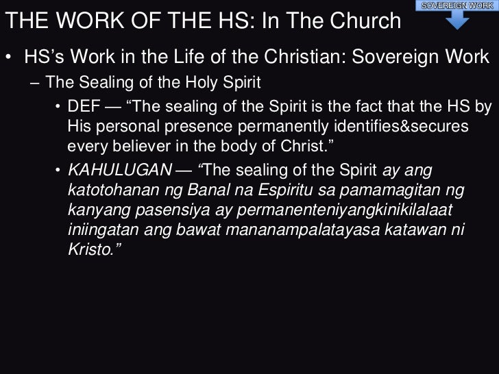 SOVEREIGN WORKTHE WORK OF THE HS: In The Church• HS's Work in the Life of the Christian: Sovereign Work  – The Sealing of ...