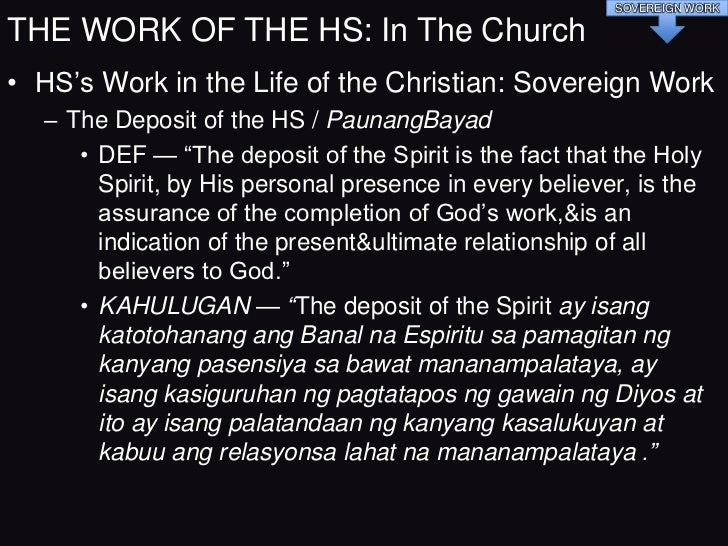 SOVEREIGN WORKTHE WORK OF THE HS: In The Church• HS's Work in the Life of the Christian: Sovereign Work  – The Deposit of ...