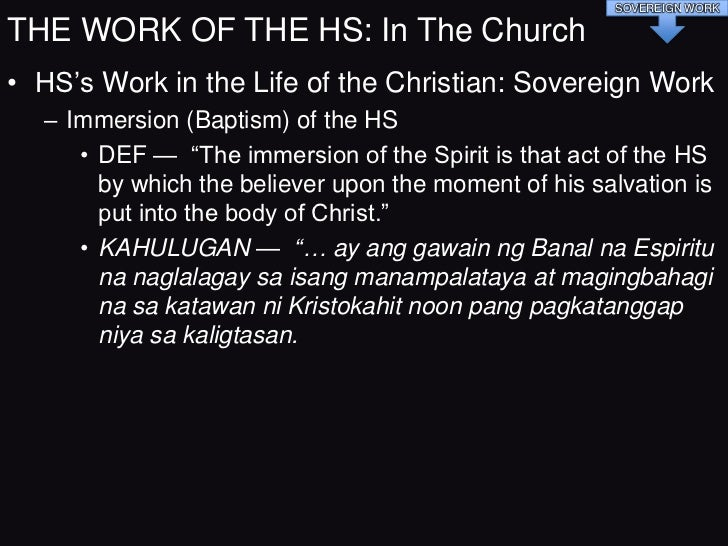 SOVEREIGN WORKTHE WORK OF THE HS: In The Church• HS's Work in the Life of the Christian: Sovereign Work  – Immersion (Bapt...