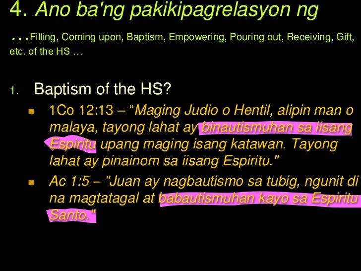 4. Ano bang pakikipagrelasyon ng…Filling, Coming upon, Baptism, Empowering, Pouringout, Receiving, Gift, etc. of the HS …1...