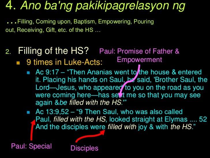 4. Ano bang pakikipagrelasyon ng…Filling, Coming upon, Baptism, Empowering, Pouringout, Receiving, Gift, etc. of the HS …3...