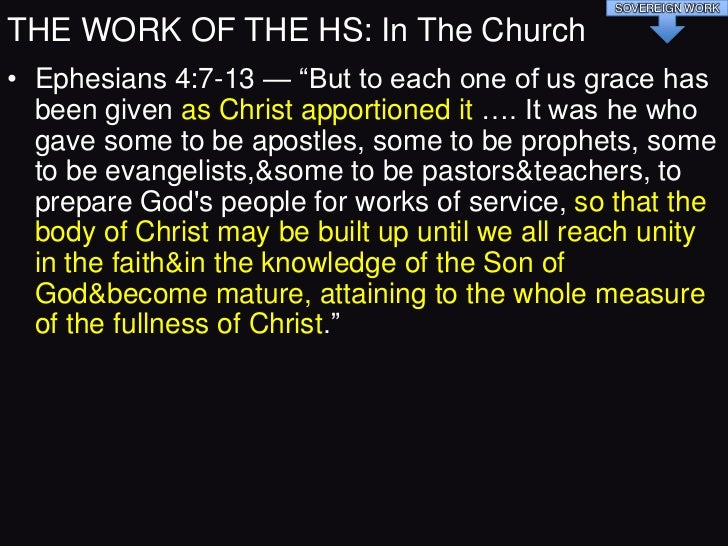 SOVEREIGN WORKTHE WORK OF THE HS: In The Church• 1Pe 4:10-11 — ―Each one should use whatever gift he  has received to serv...