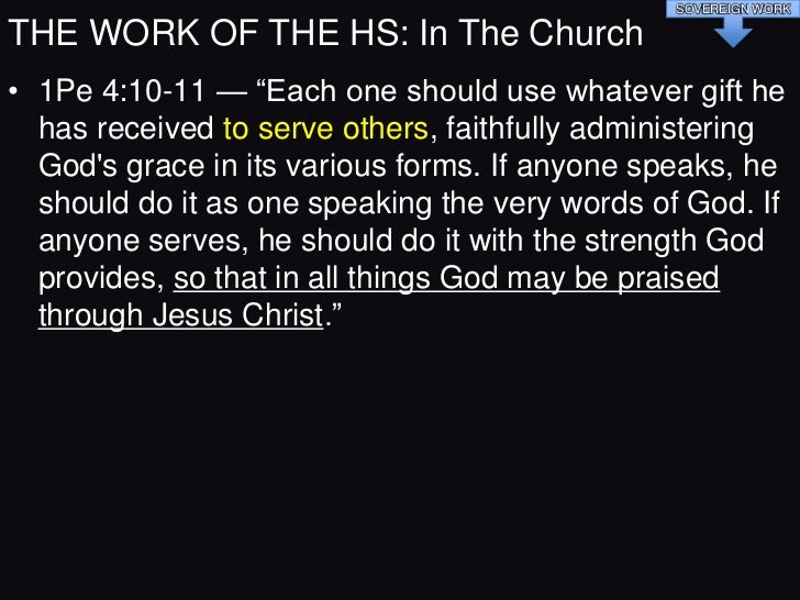 SOVEREIGN WORKTHE WORK OF THE HS: In The Church• HSs Work in the Life of the Christian: Sovereign Work  – The Gifts of the...