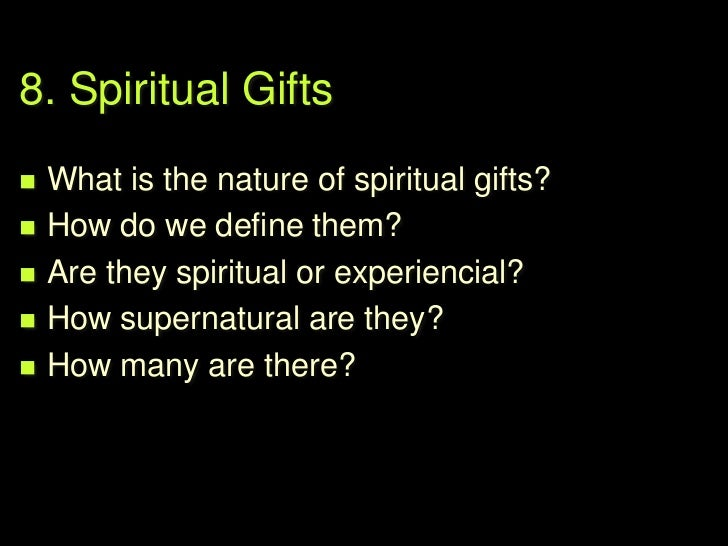 8. Spiritual Gifts: Words             – ―grace‖       Gift of Grace = gift of Jesus Christ (ie. salvation)             ...