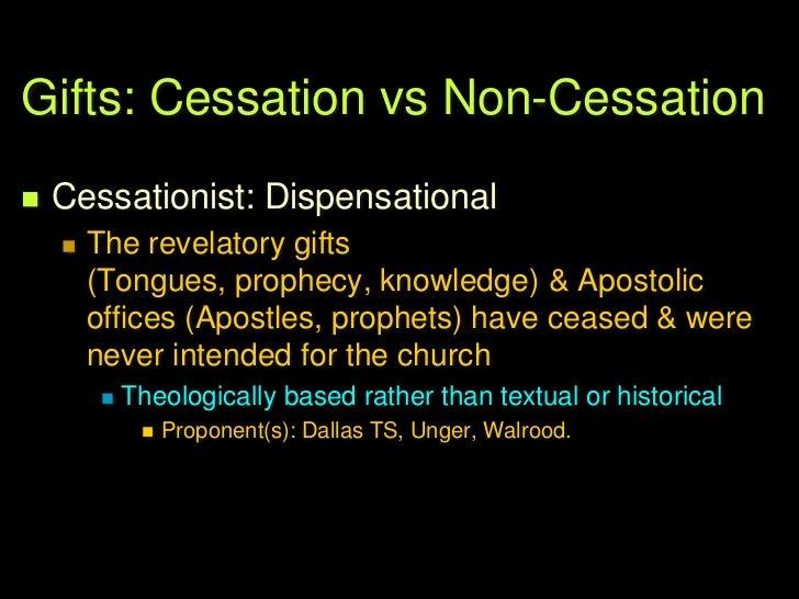 Gifts: Cessation vs Non-Cessation   Cessationist: Fundamentalist Exegetical       Similar to A & B       Attempt exeget...