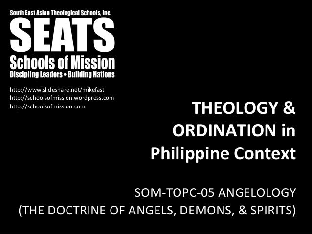 http://schoolsofmission.wordpress.com http://www.slideshare.net/mikefast THEOLOGY & ORDINATION in Philippine Context SOM-T...