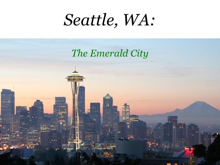 Seattle, WA: The Emerald City