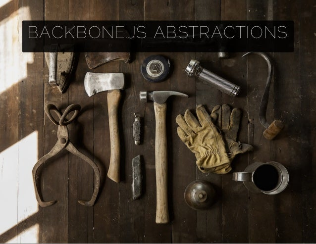 BACKBONE.JS ABSTRACTIONS