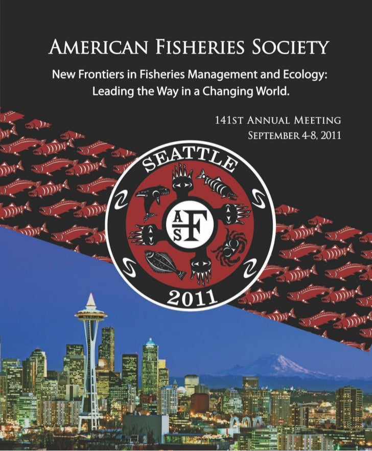 Welcome to theAmerican Fisheries Society  141st Annual Meeting         Hosted by: