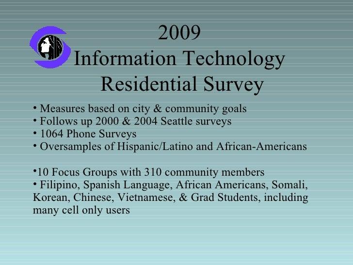 2009  Information Technology  Residential Survey <ul><li>Measures based on city & community goals </li></ul><ul><li>Follow...