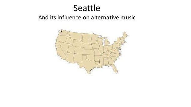 Seattle And its influence on alternative music