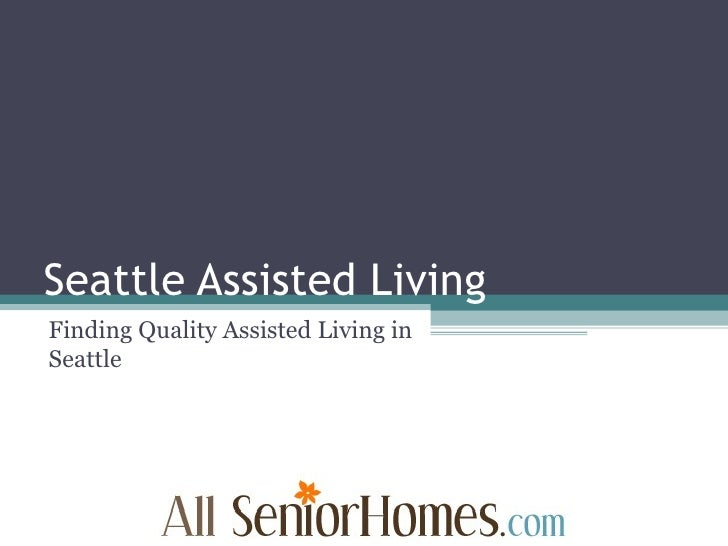 Seattle Assisted Living Finding Quality Assisted Living in Seattle