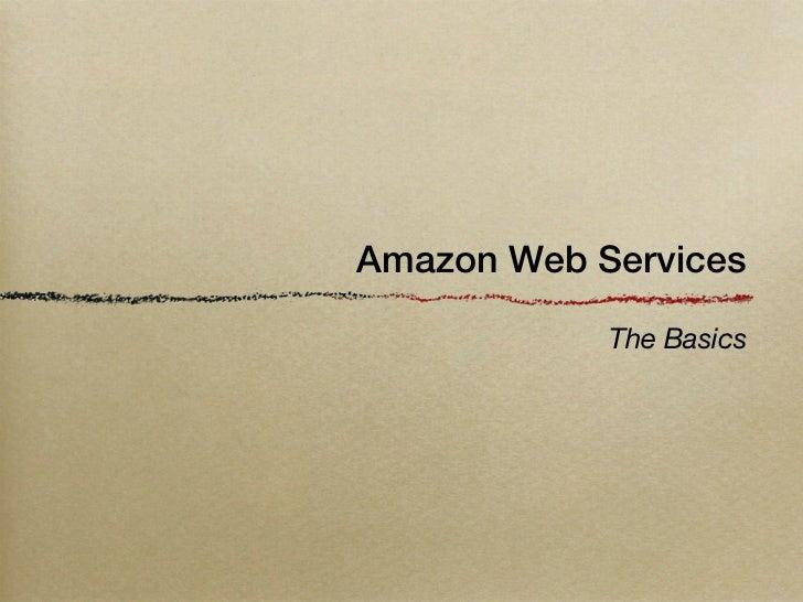 Amazon Web Services            The Basics