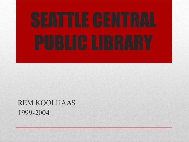 SEATTLE CENTRAL  PUBLIC LIBRARYREM KOOLHAAS1999-2004