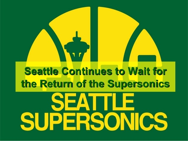 Seattle Continues to Wait for the Return of the Supersonics