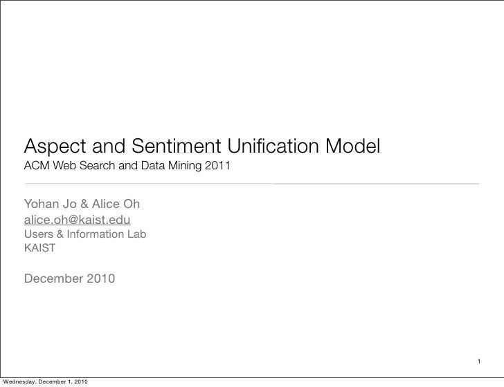 Aspect and Sentiment Unification Model      ACM Web Search and Data Mining 2011      Yohan Jo & Alice Oh      alice.oh@kais...