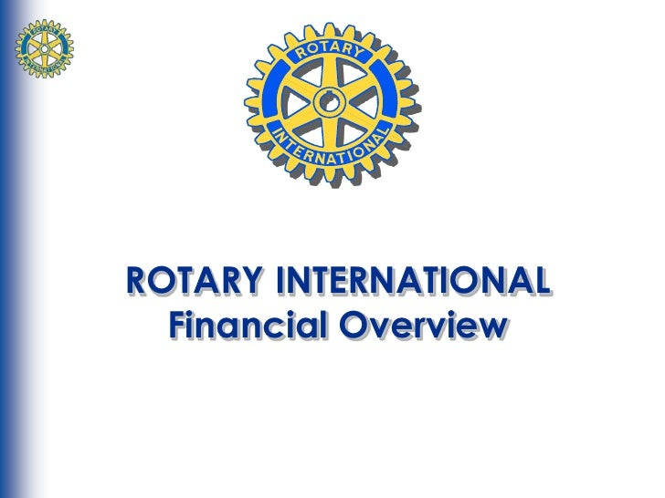 ROTARY INTERNATIONAL   Financial Overview