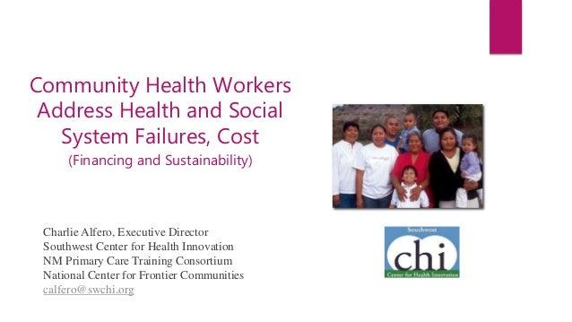 Charlie Alfero, Executive Director Southwest Center for Health Innovation NM Primary Care Training Consortium National Cen...