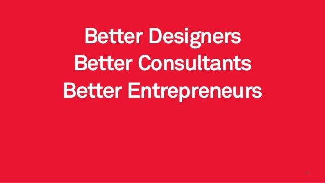 2929 Better Designers Better Consultants Better Entrepreneurs