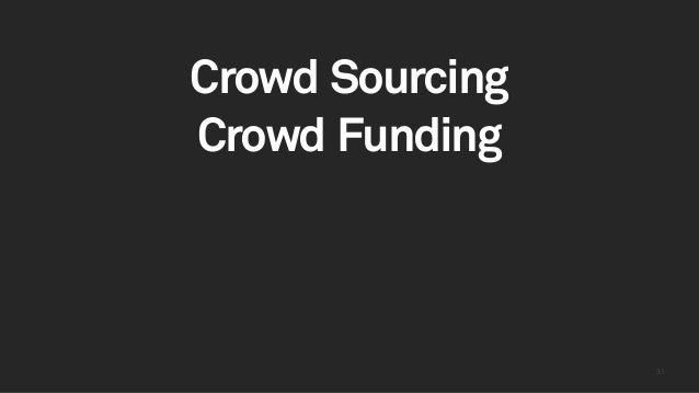 3131 Crowd Sourcing Crowd Funding