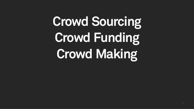 3232 Crowd Sourcing Crowd Funding Crowd Making