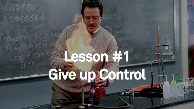 65 Lesson #1 Give up Control