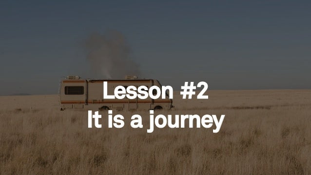 68 Lesson #2 It is a journey