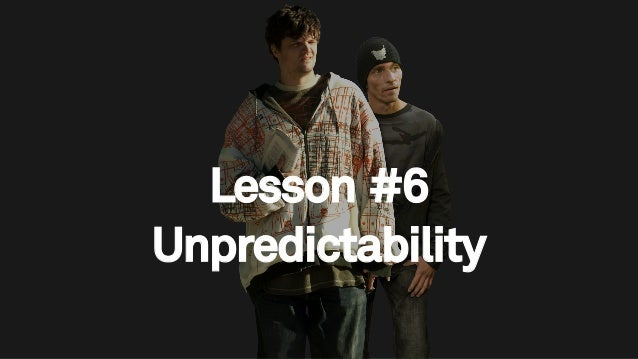 76 Lesson #6 Unpredictability