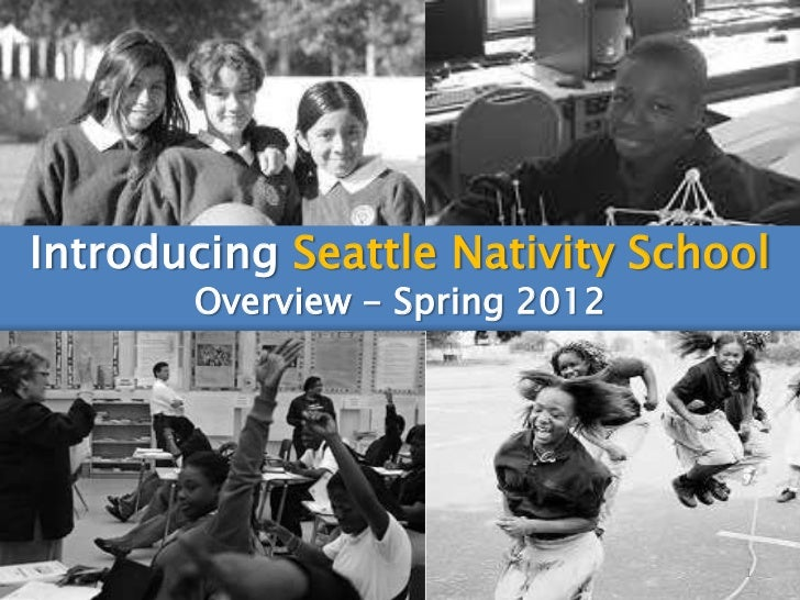 Introducing Seattle Nativity School       Overview - Spring 2012                                 1