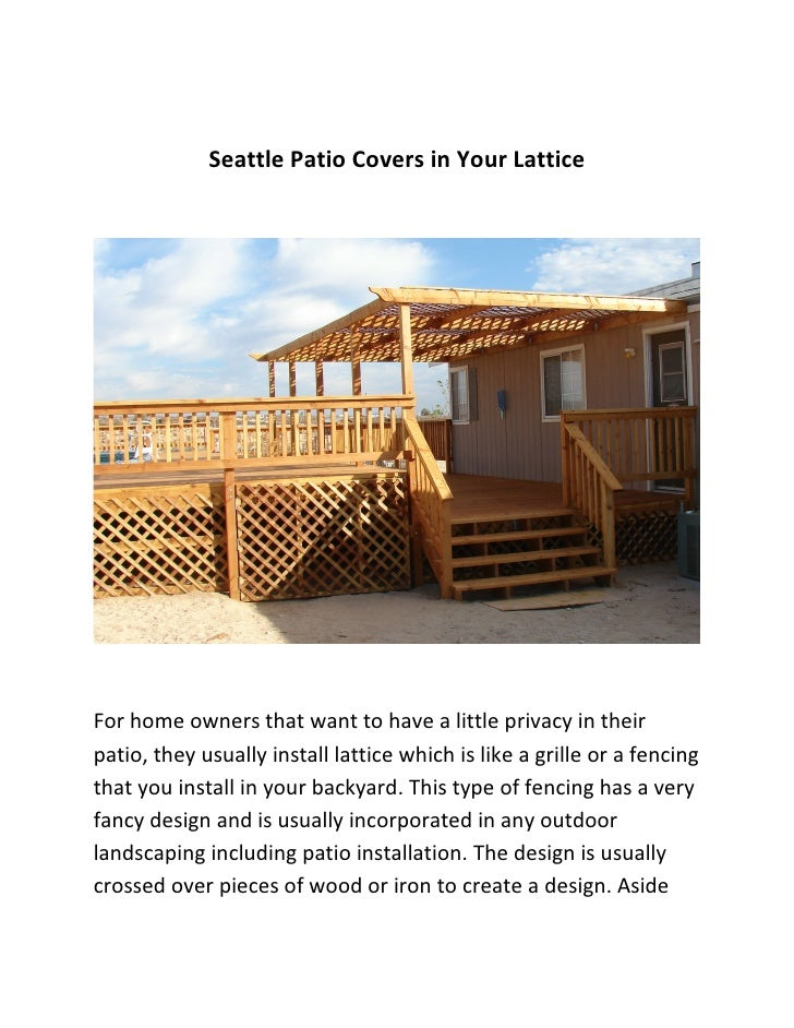 Seattle Patio Covers in Your Lattice     For home owners that want to have a little privacy in their patio, they usually i...
