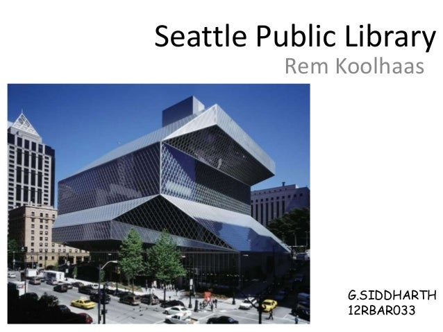 Seattle Public Library Rem Koolhaas G.SIDDHARTH 12RBAR033