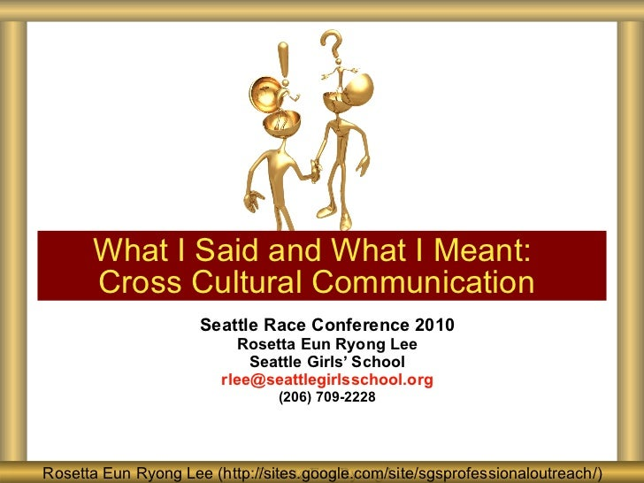 Seattle Race Conference 2010 Rosetta Eun Ryong Lee Seattle Girls' School [email_address] (206) 709-2228 What I Said and Wh...