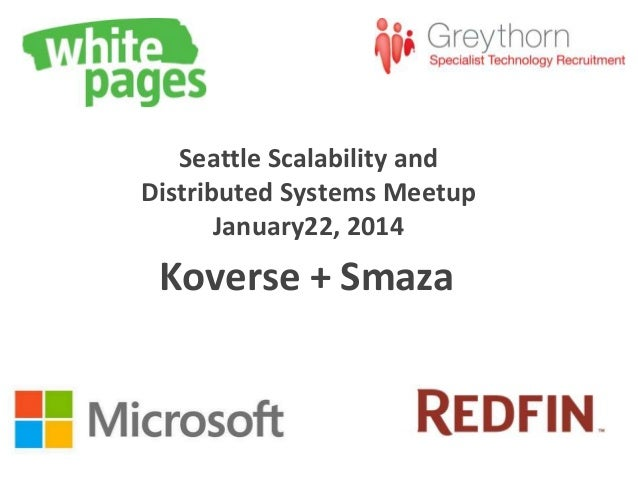 Seattle Scalability and Distributed Systems Meetup January22, 2014  Koverse + Smaza