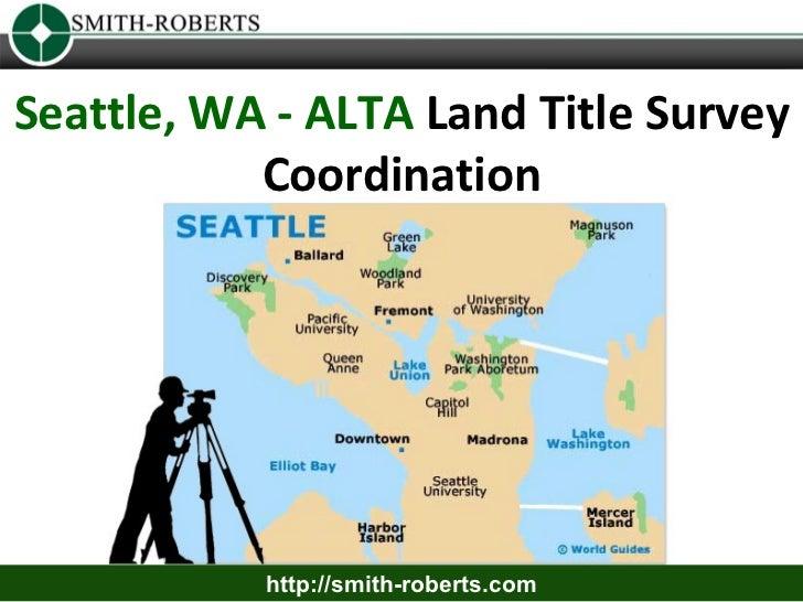 Seattle, WA - ALTA Land Title Survey           Coordination           http://smith-roberts.com