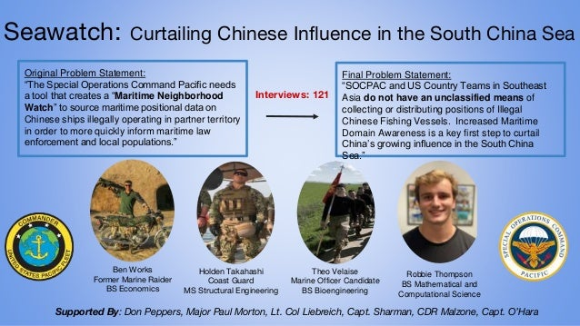 """Seawatch: Curtailing Chinese Influence in the South China Sea Final Problem Statement: """"SOCPAC and US Country Teams in Sou..."""