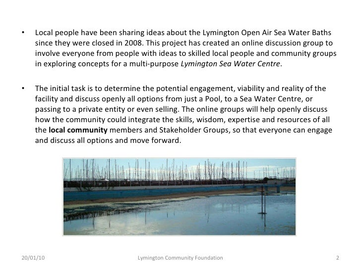 <ul><li>Local people have been sharing ideas about the Lymington Open Air Sea Water Baths since they were closed in 2008. ...