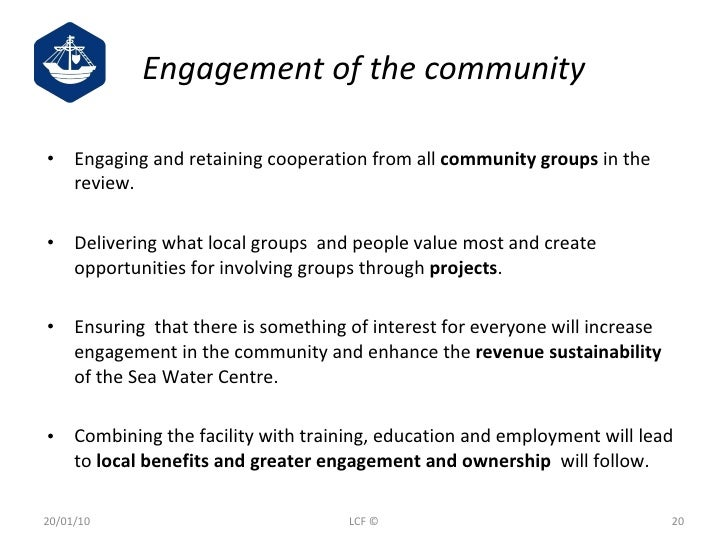 Engagement of the community <ul><li>Engaging and retaining cooperation from all  community groups  in the review. </li></u...