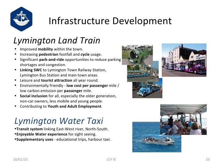 Infrastructure Development  <ul><li>Lymington Land Train  </li></ul>20/01/10 LCF © <ul><li>Improved  mobility  within the ...