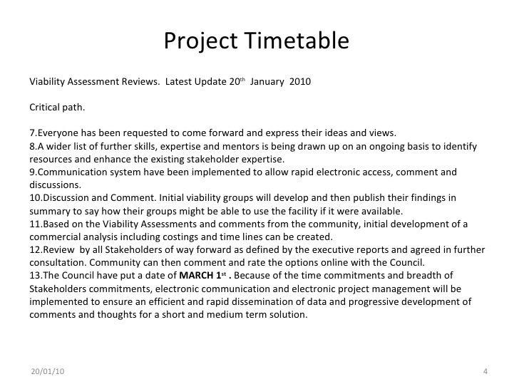 Project Timetable 20/01/10 <ul><li>Viability Assessment Reviews.  Latest Update 20 th   January  2010 </li></ul><ul><li>Cr...