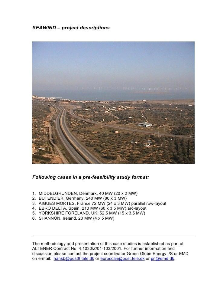SEAWIND – project descriptions     Following cases in a pre-feasibility study format:   1.   MIDDELGRUNDEN, Denmark, 40 MW...