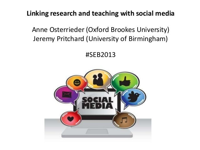 Linking research and teaching with social media Anne Osterrieder (Oxford Brookes University) Jeremy Pritchard (University ...