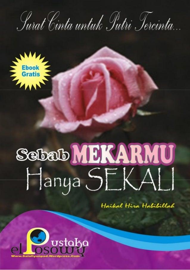 Judul AsliSEBAB MEKARMU HANYA SEKALI  Surat Cinta Untuk Putri Tercinta               Penulis       Haikal Hira Habibillah ...