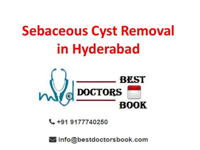 Sebaceous cyst removal in hyderabad