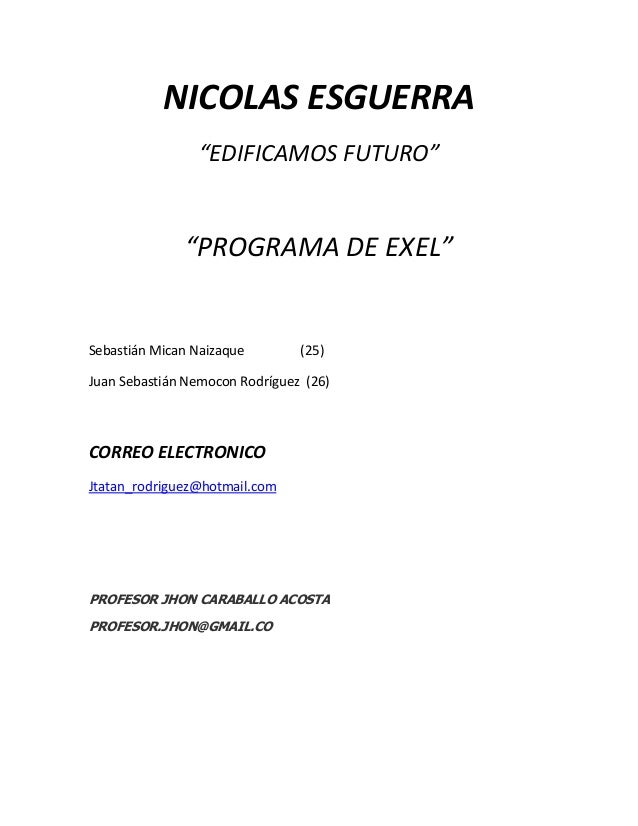"NICOLAS ESGUERRA                ""EDIFICAMOS FUTURO""              ""PROGRAMA DE EXEL""Sebastián Mican Naizaque        (25)Jua..."