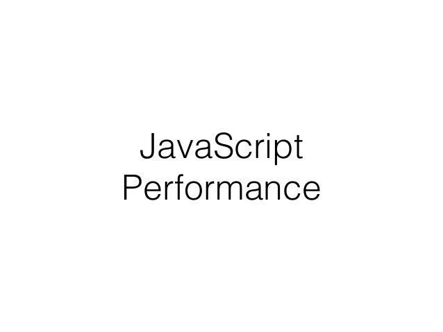 JavaScript Performance
