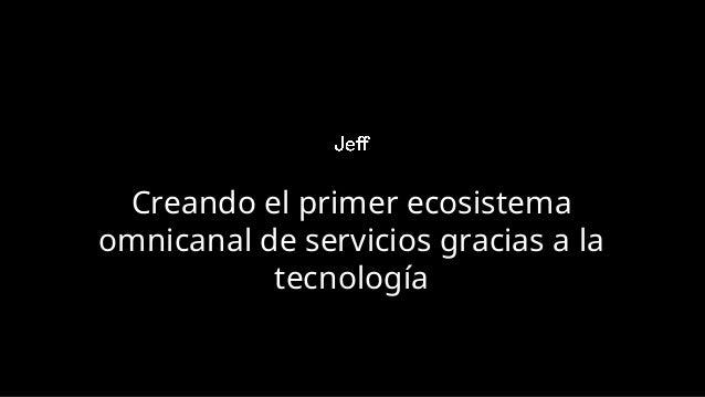 Creando el primer ecosistema omnicanal de servicios gracias a la tecnología