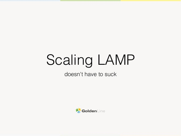 Scaling LAMP doesn't have to suck